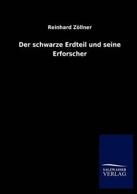 Der Schwarze Erdteil Und Seine Erforscher (Paperback)