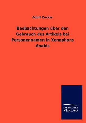 Beobachtungen Ber Den Gebrauch Des Artikels Bei Personennamen in Xenophons Anabis (Paperback)
