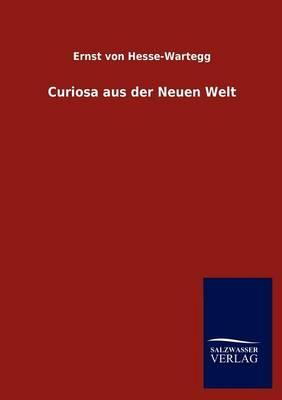 Curiosa Aus Der Neuen Welt (Paperback)