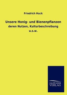 Unsere Honig- Und Bienenpflanzen (Paperback)