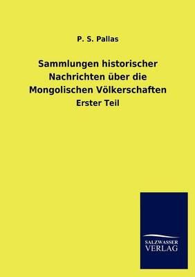 Sammlungen Historischer Nachrichten Ber Die Mongolischen V Lkerschaften (Paperback)