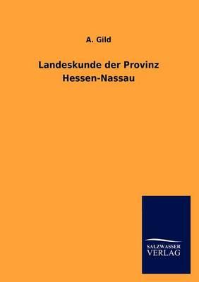 Landeskunde Der Provinz Hessen-Nassau (Paperback)