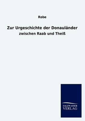 Zur Urgeschichte Der Donaul Nder (Paperback)