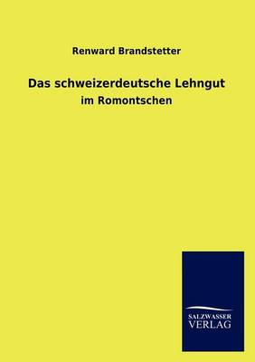 Das Schweizerdeutsche Lehngut (Paperback)