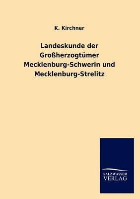Landeskunde Der Gro Herzogt Mer Mecklenburg-Schwerin Und Mecklenburg-Strelitz (Paperback)