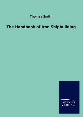 The Handbook of Iron Shipbuilding (Paperback)