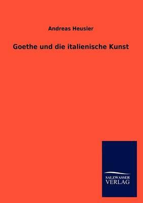 Goethe Und Die Italienische Kunst (Paperback)