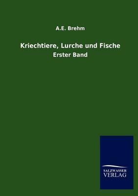 Kriechtiere, Lurche Und Fische (Paperback)