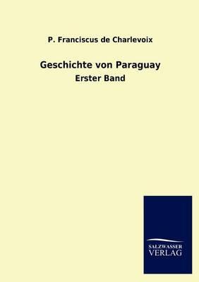 Geschichte Von Paraguay (Paperback)