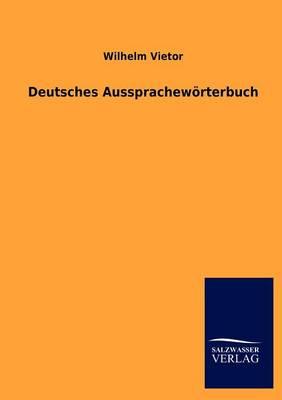 Deutsches Aussprachew Rterbuch (Paperback)