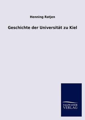 Geschichte Der Universitat Zu Kiel (Paperback)