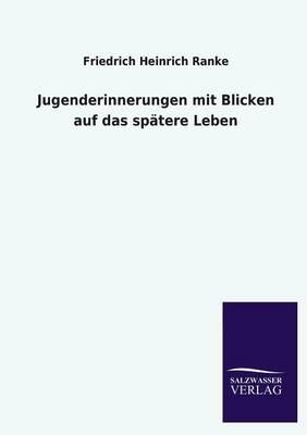 Jugenderinnerungen Mit Blicken Auf Das Spatere Leben (Paperback)