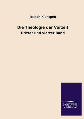 Die Theologie Der Vorzeit (Paperback)