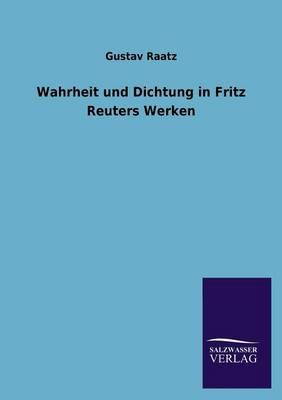 Wahrheit Und Dichtung in Fritz Reuters Werken (Paperback)