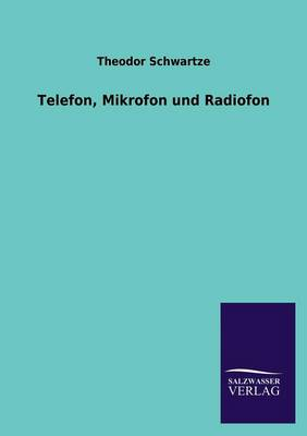 Telefon, Mikrofon Und Radiofon (Paperback)