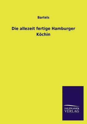 Die Allezeit Fertige Hamburger Kochin (Paperback)