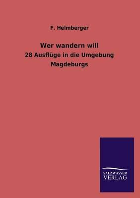 Wer Wandern Will (Paperback)
