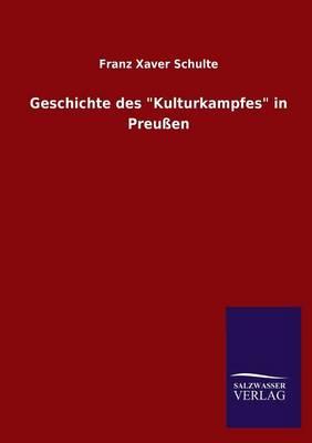 "Geschichte Des ""Kulturkampfes"" in Preussen (Paperback)"