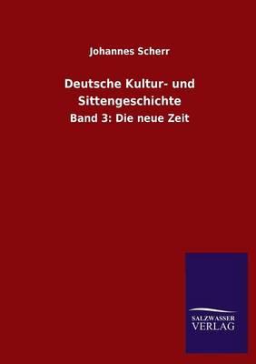 Deutsche Kultur- Und Sittengeschichte (Paperback)