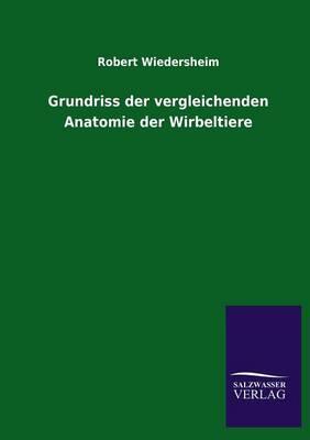 Grundriss Der Vergleichenden Anatomie Der Wirbeltiere (Paperback)