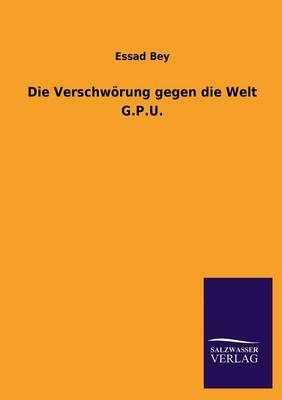 Die Verschworung Gegen Die Welt G.P.U. (Paperback)
