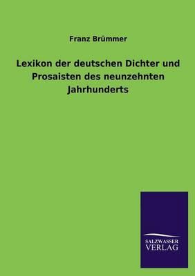 Lexikon Der Deutschen Dichter Und Prosaisten Des Neunzehnten Jahrhunderts (Paperback)