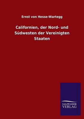 Californien, Der Nord- Und S dwesten Der Vereinigten Staaten (Paperback)