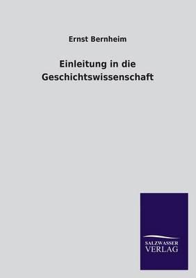 Einleitung in Die Geschichtswissenschaft (Paperback)