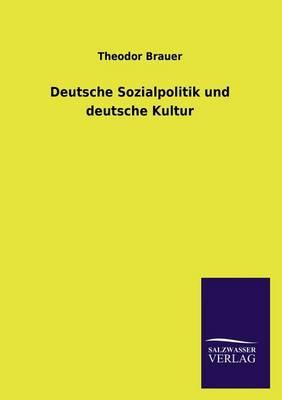 Deutsche Sozialpolitik Und Deutsche Kultur (Paperback)