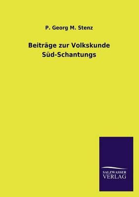 Beitr ge Zur Volkskunde S d-Schantungs (Paperback)