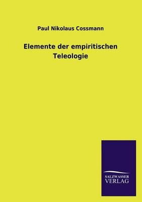 Elemente Der Empiritischen Teleologie (Paperback)