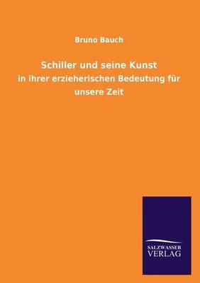 Schiller Und Seine Kunst (Paperback)
