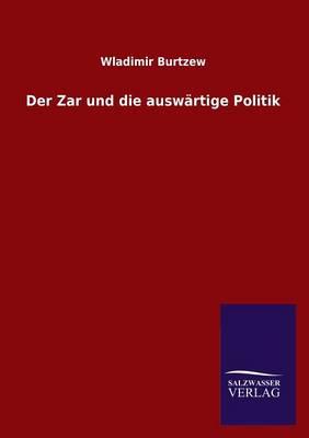 Der Zar Und Die Auswartige Politik (Paperback)