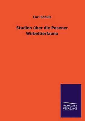 Studien ber Die Posener Wirbeltierfauna (Paperback)