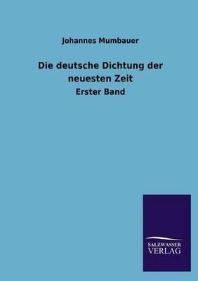 Die Deutsche Dichtung Der Neuesten Zeit (Paperback)