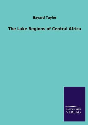 The Lake Regions of Central Africa (Paperback)