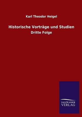 Historische Vortrage Und Studien (Paperback)