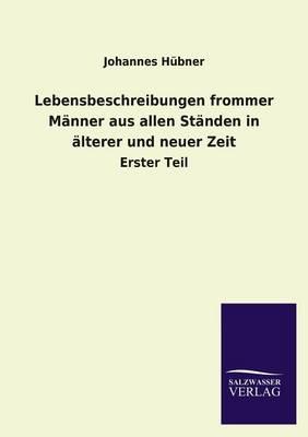 Lebensbeschreibungen Frommer M nner Aus Allen St nden in lterer Und Neuer Zeit (Paperback)