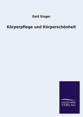 Korperpflege Und Korperschonheit (Paperback)