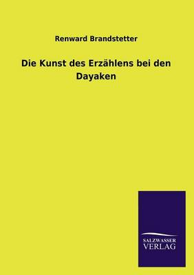 Die Kunst Des Erz hlens Bei Den Dayaken (Paperback)