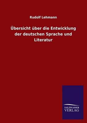 Ubersicht Uber Die Entwicklung Der Deutschen Sprache Und Literatur (Paperback)