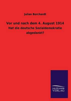VOR Und Nach Dem 4. August 1914 (Paperback)
