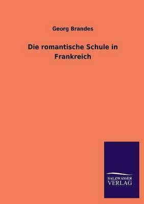 Die Romantische Schule in Frankreich (Paperback)