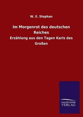 Im Morgenrot Des Deutschen Reiches (Paperback)