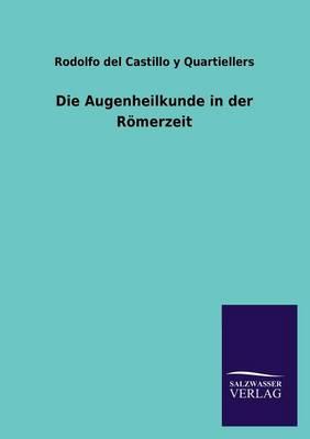 Die Augenheilkunde in Der Romerzeit (Paperback)