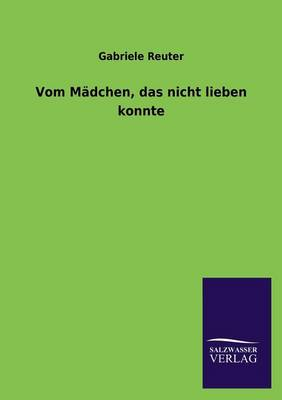 Vom Madchen, Das Nicht Lieben Konnte (Paperback)