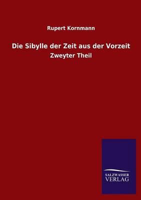 Die Sibylle Der Zeit Aus Der Vorzeit (Paperback)