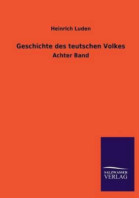 Geschichte Des Teutschen Volkes (Paperback)