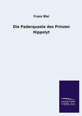 Die Paderquaste Des Prinzen Hippolyt (Paperback)