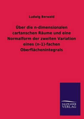 Uber Die N-Dimensionalen Cartanschen Raume Und Eine Normalform Der Zweiten Variation Eines (N-1)-Fachen Oberflachenintegrals (Paperback)